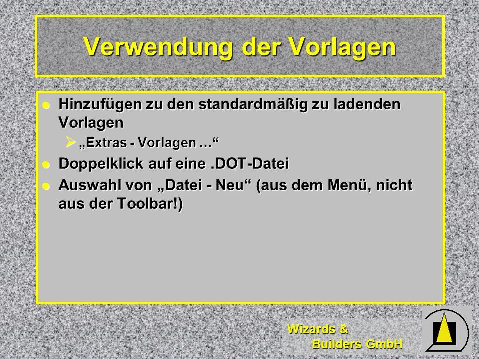 Wizards & Builders GmbH Texte Texte Formatvorlagen Formatvorlagen Properties Properties Word-Standardproperties Word-Standardproperties W&B-spezifische Properties W&B-spezifische Properties Felder Felder Datum Datum Dateiname Dateiname Inhalt der Vorlagen