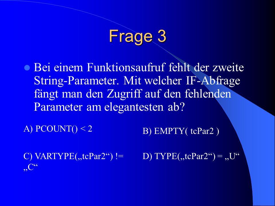 Frage 3 Bei einem Funktionsaufruf fehlt der zweite String-Parameter. Mit welcher IF-Abfrage fängt man den Zugriff auf den fehlenden Parameter am elega