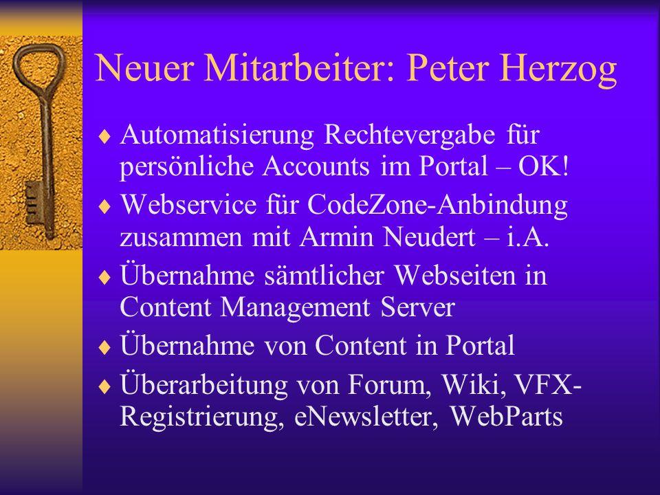 Neuer Mitarbeiter: Peter Herzog Automatisierung Rechtevergabe für persönliche Accounts im Portal – OK! Webservice für CodeZone-Anbindung zusammen mit