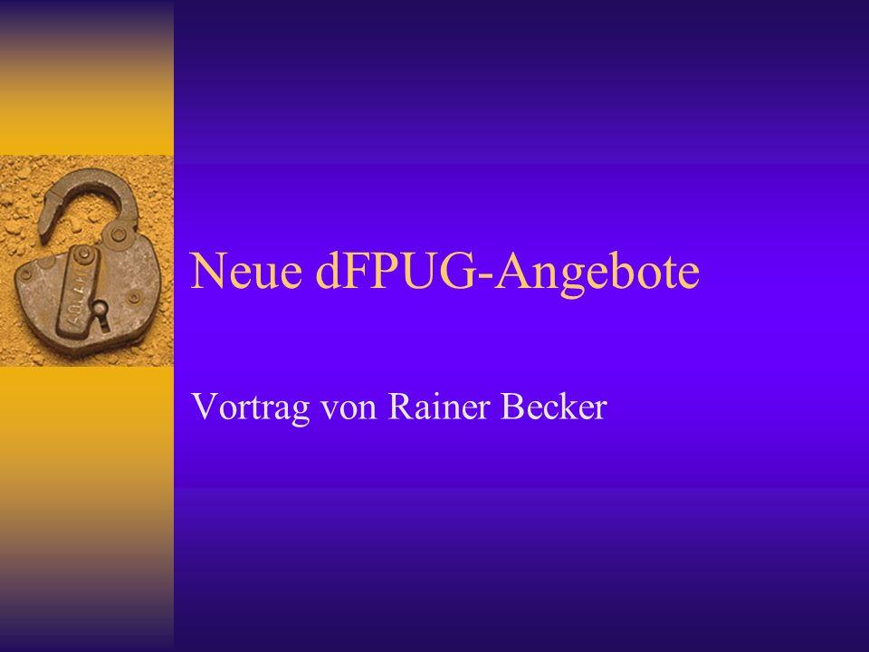 Neue dFPUG-Angebote Vortrag von Rainer Becker