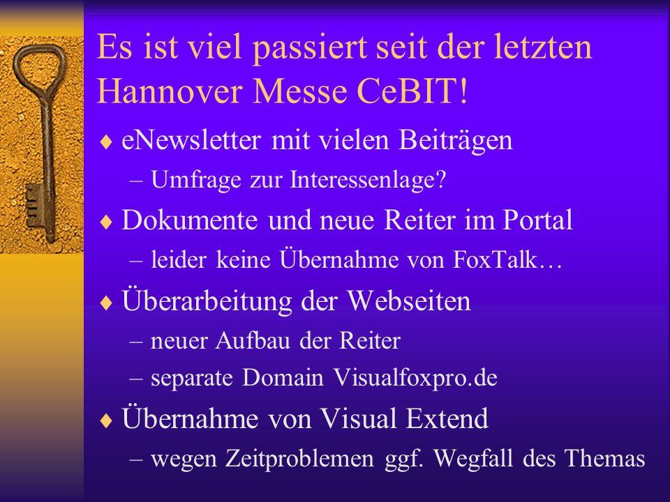 Es ist viel passiert seit der letzten Hannover Messe CeBIT! eNewsletter mit vielen Beiträgen –Umfrage zur Interessenlage? Dokumente und neue Reiter im