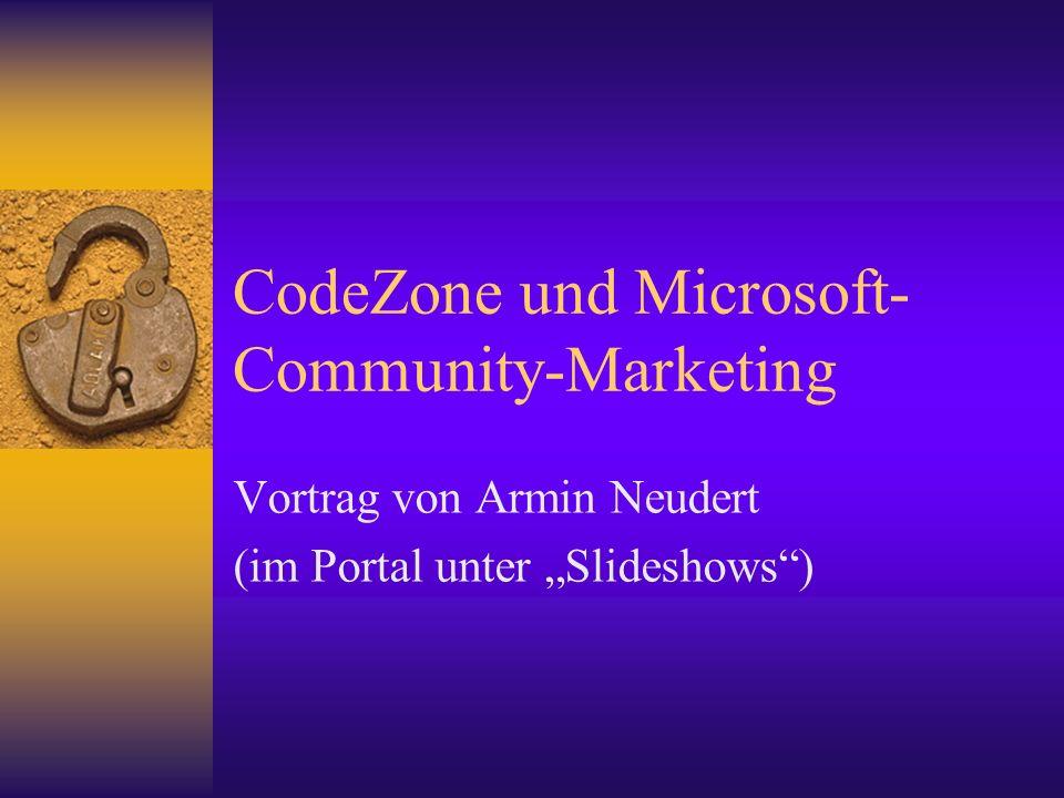 CodeZone und Microsoft- Community-Marketing Vortrag von Armin Neudert (im Portal unter Slideshows)