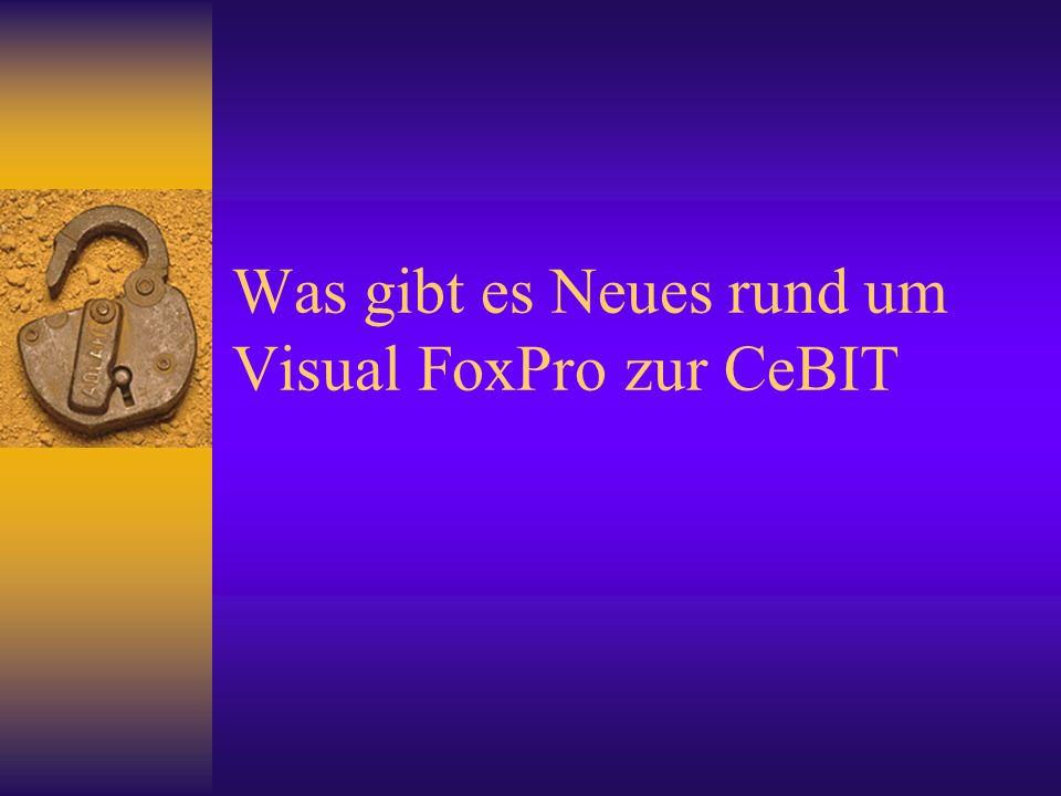 Was gibt es Neues rund um Visual FoxPro zur CeBIT