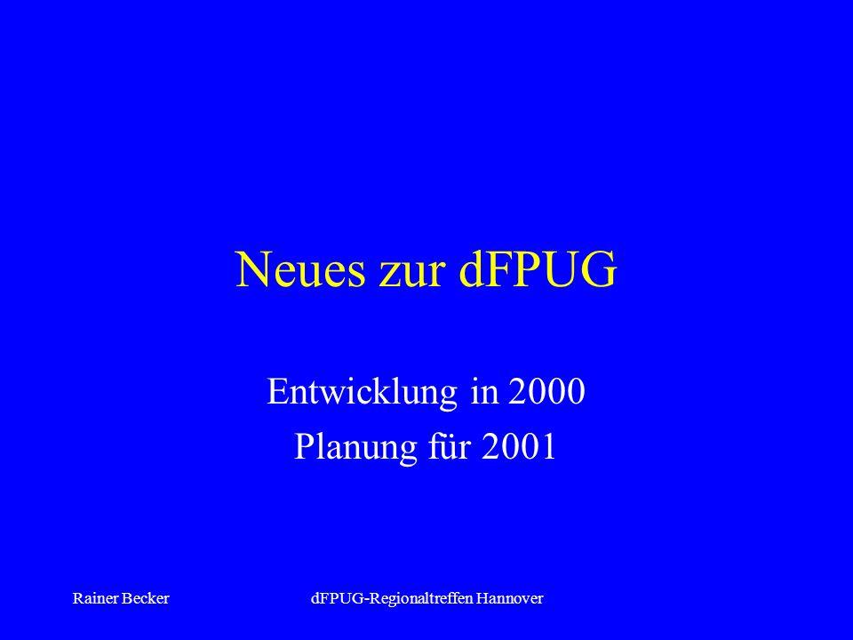 Rainer BeckerdFPUG-Regionaltreffen Hannover Loseblattsammlung Neues Konzept sehr erfolgreich –Deshalb auch prompt Rechnungsstellung –Demnächst weitere Steigerung: Mahnungen.