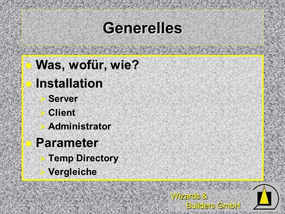 Wizards & Builders GmbH Generelles Was, wofür, wie.