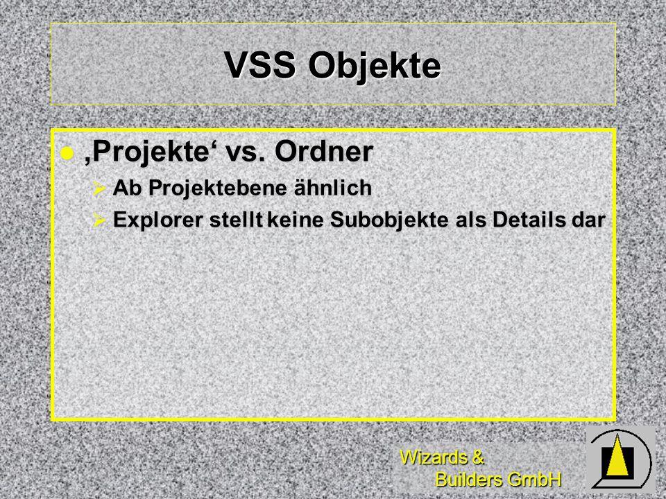 Wizards & Builders GmbH VSS Objekte Projekte vs. Ordner Projekte vs.