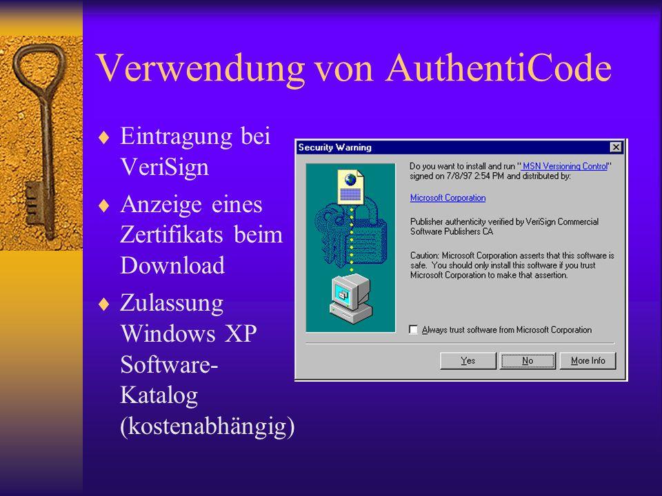 Verwendung von AuthentiCode Eintragung bei VeriSign Anzeige eines Zertifikats beim Download Zulassung Windows XP Software- Katalog (kostenabhängig)
