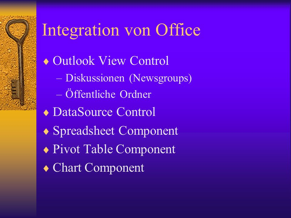 Integration von Office Outlook View Control –Diskussionen (Newsgroups) –Öffentliche Ordner DataSource Control Spreadsheet Component Pivot Table Compon