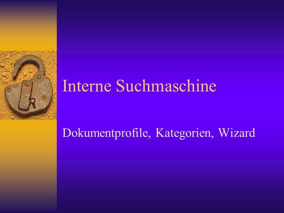 Interne Suchmaschine Dokumentprofile, Kategorien, Wizard
