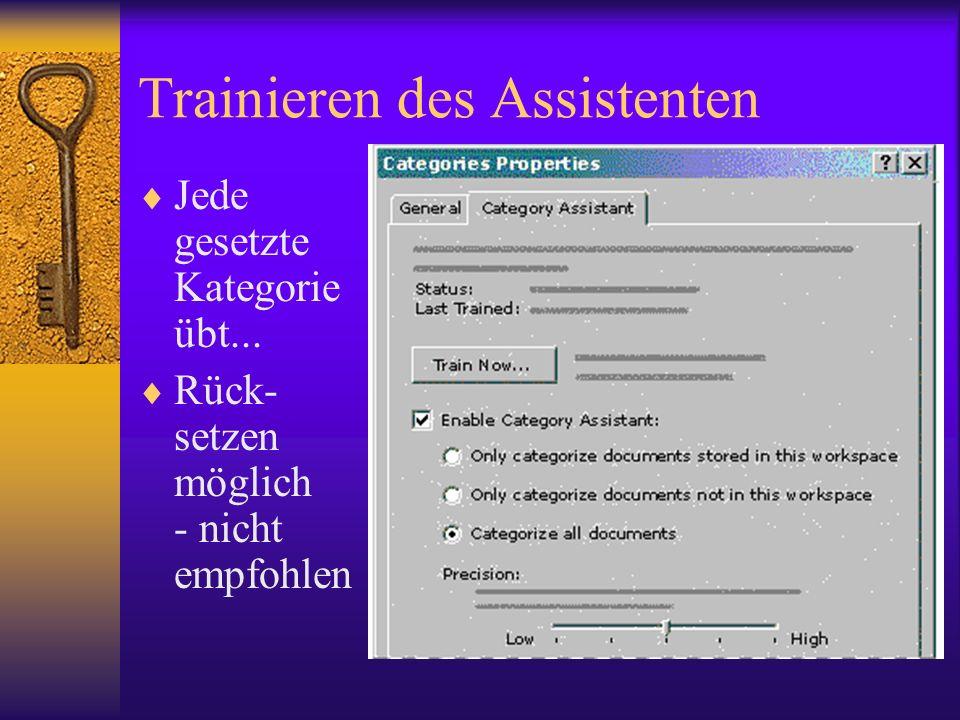 Trainieren des Assistenten Jede gesetzte Kategorie übt... Rück- setzen möglich - nicht empfohlen