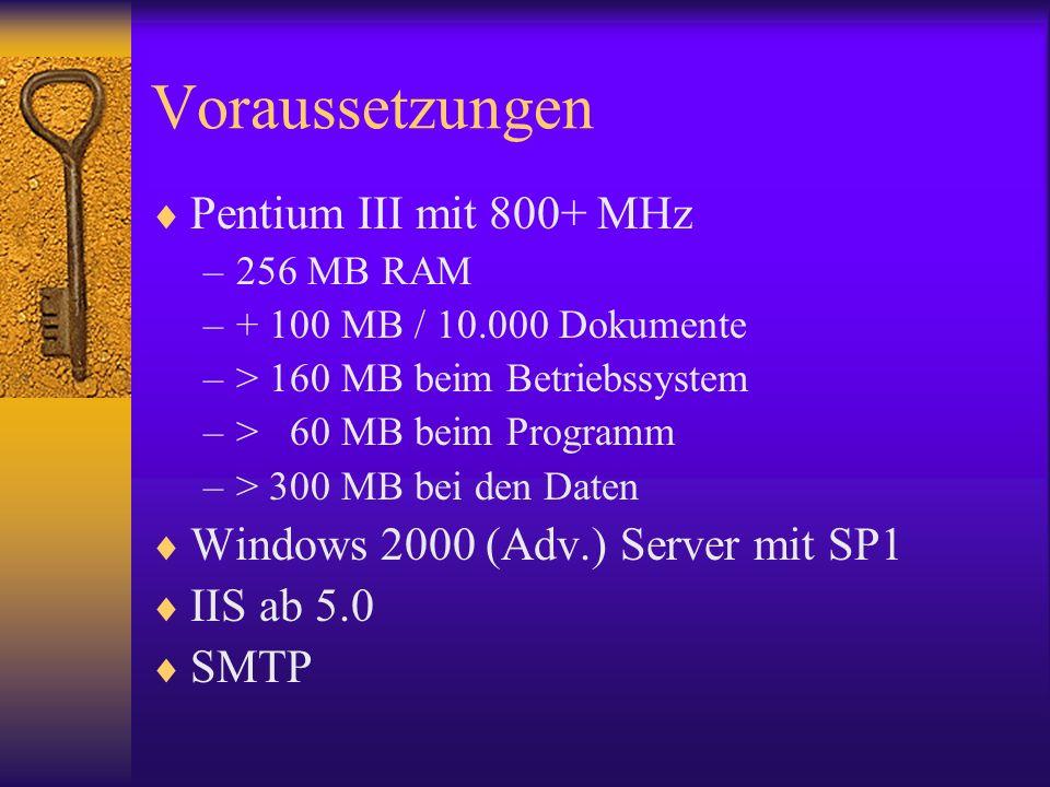 Voraussetzungen Pentium III mit 800+ MHz –256 MB RAM –+ 100 MB / 10.000 Dokumente –> 160 MB beim Betriebssystem –> 60 MB beim Programm –> 300 MB bei d