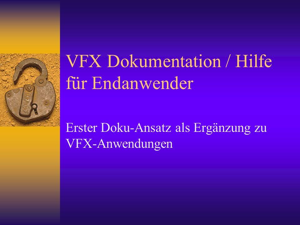 VFX Dokumentation / Hilfe für Endanwender Erster Doku-Ansatz als Ergänzung zu VFX-Anwendungen
