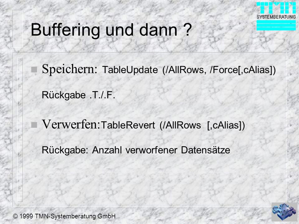 © 1999 TMN-Systemberatung GmbH Buffering und dann .
