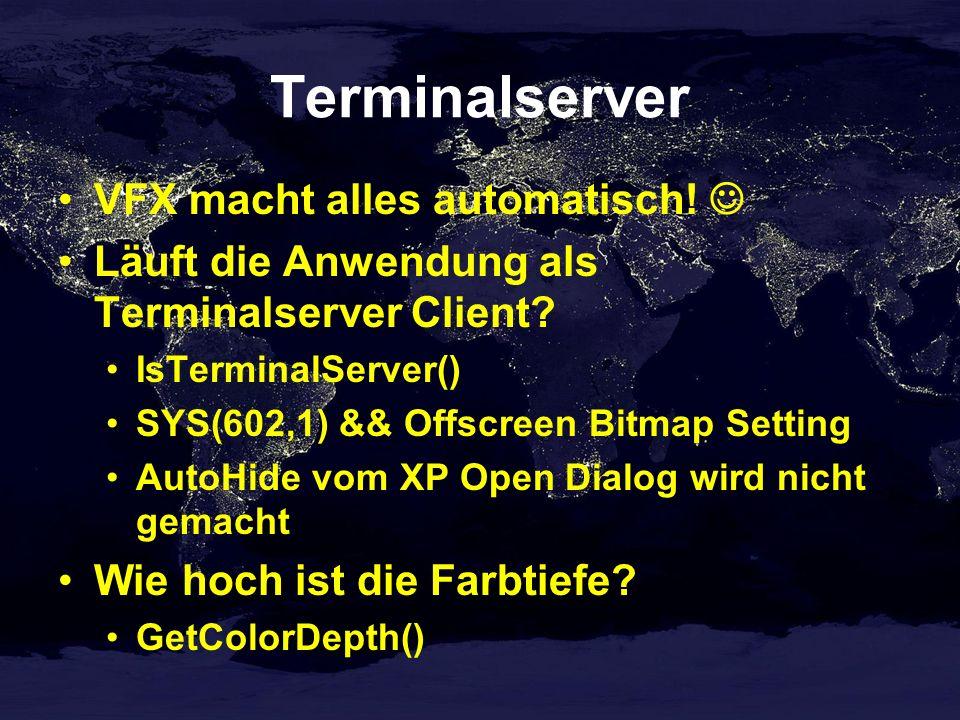 Terminalserver VFX macht alles automatisch. Läuft die Anwendung als Terminalserver Client.