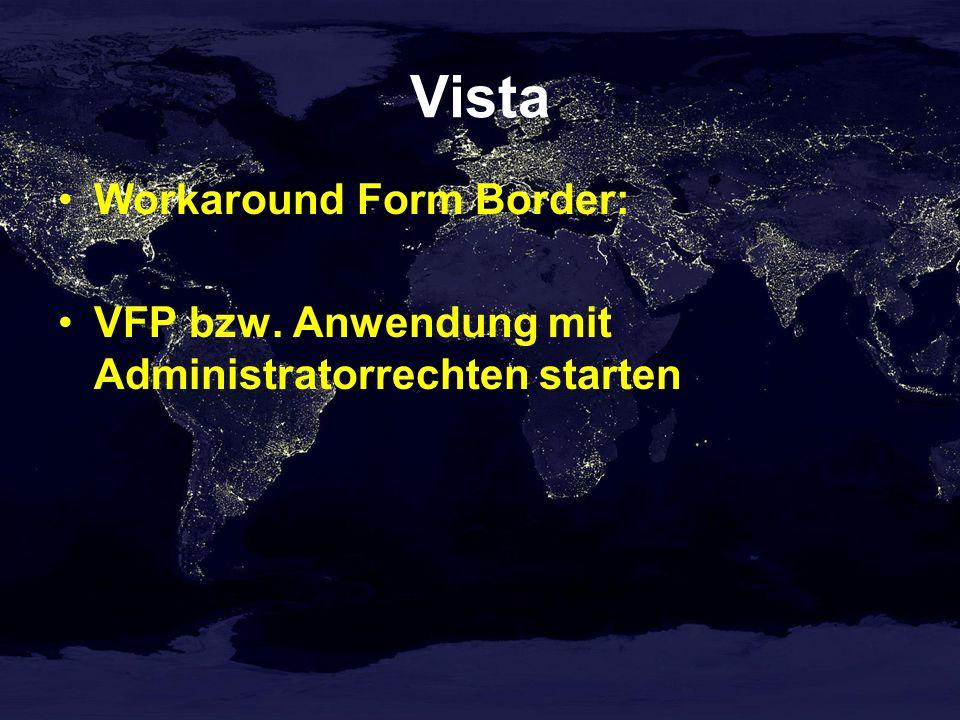 Vista Workaround Form Border: VFP bzw. Anwendung mit Administratorrechten starten