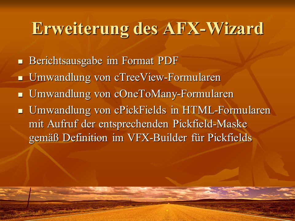 Erweiterung des AFX-Wizard Berichtsausgabe im Format PDF Berichtsausgabe im Format PDF Umwandlung von cTreeView-Formularen Umwandlung von cTreeView-Fo