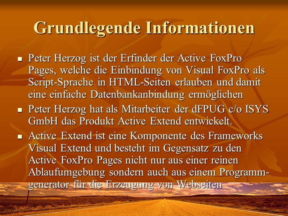 Grundlegende Informationen Peter Herzog ist der Erfinder der Active FoxPro Pages, welche die Einbindung von Visual FoxPro als Script-Sprache in HTML-S