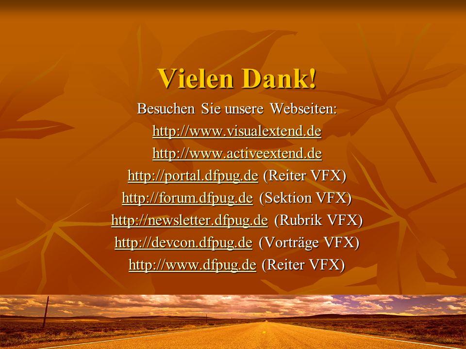 Vielen Dank! Besuchen Sie unsere Webseiten: http://www.visualextend.de http://www.activeextend.de http://portal.dfpug.dehttp://portal.dfpug.de (Reiter