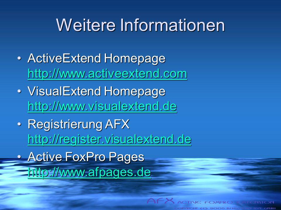 Weitere Informationen ActiveExtend Homepage http://www.activeextend.comActiveExtend Homepage http://www.activeextend.com http://www.activeextend.com VisualExtend Homepage http://www.visualextend.deVisualExtend Homepage http://www.visualextend.de http://www.visualextend.de Registrierung AFX http://register.visualextend.deRegistrierung AFX http://register.visualextend.de http://register.visualextend.de Active FoxPro Pages http://www.afpages.deActive FoxPro Pages http://www.afpages.de http://www.afpages.de
