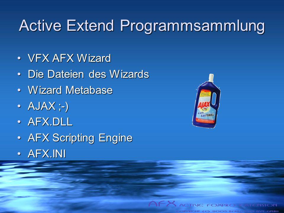 Active Extend Programmsammlung VFX AFX WizardVFX AFX Wizard Die Dateien des WizardsDie Dateien des Wizards Wizard MetabaseWizard Metabase AJAX ;-)AJAX ;-) AFX.DLLAFX.DLL AFX Scripting EngineAFX Scripting Engine AFX.INIAFX.INI