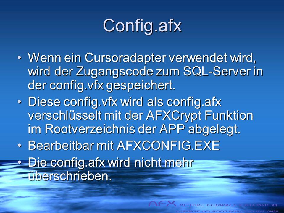 Config.afx Wenn ein Cursoradapter verwendet wird, wird der Zugangscode zum SQL-Server in der config.vfx gespeichert.Wenn ein Cursoradapter verwendet wird, wird der Zugangscode zum SQL-Server in der config.vfx gespeichert.