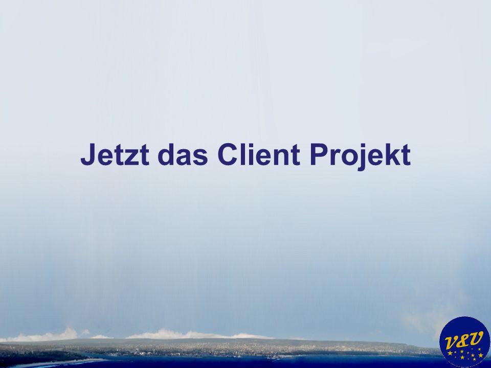 Jetzt das Client Projekt