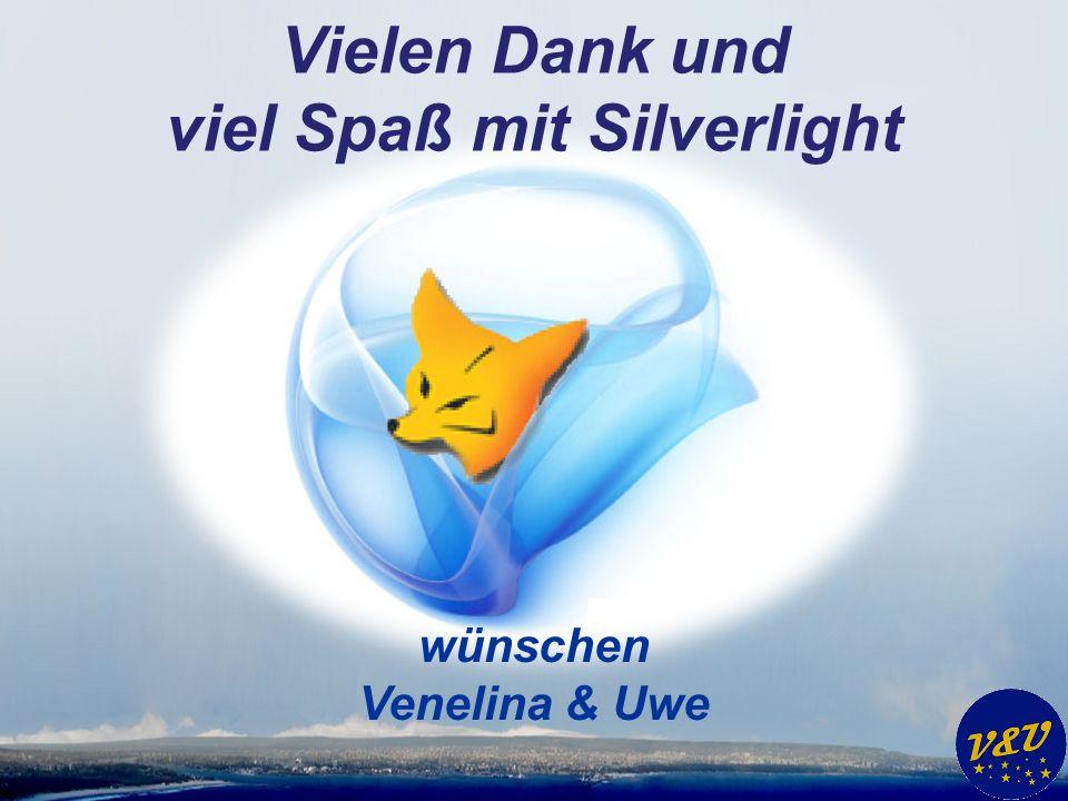 Vielen Dank und viel Spaß mit Silverlight wünschen Venelina & Uwe