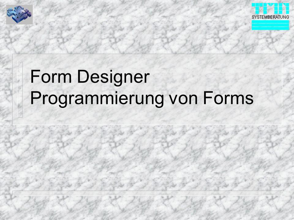 Form Designer Programmierung von Forms