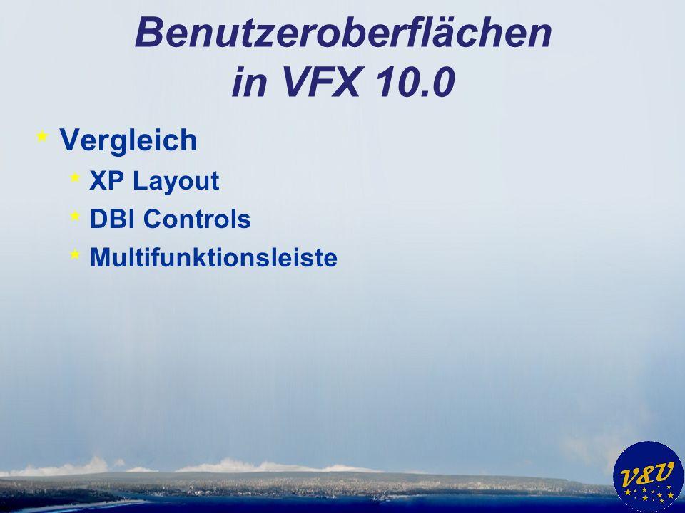 Benutzeroberflächen in VFX 10.0 * Vergleich * XP Layout * DBI Controls * Multifunktionsleiste