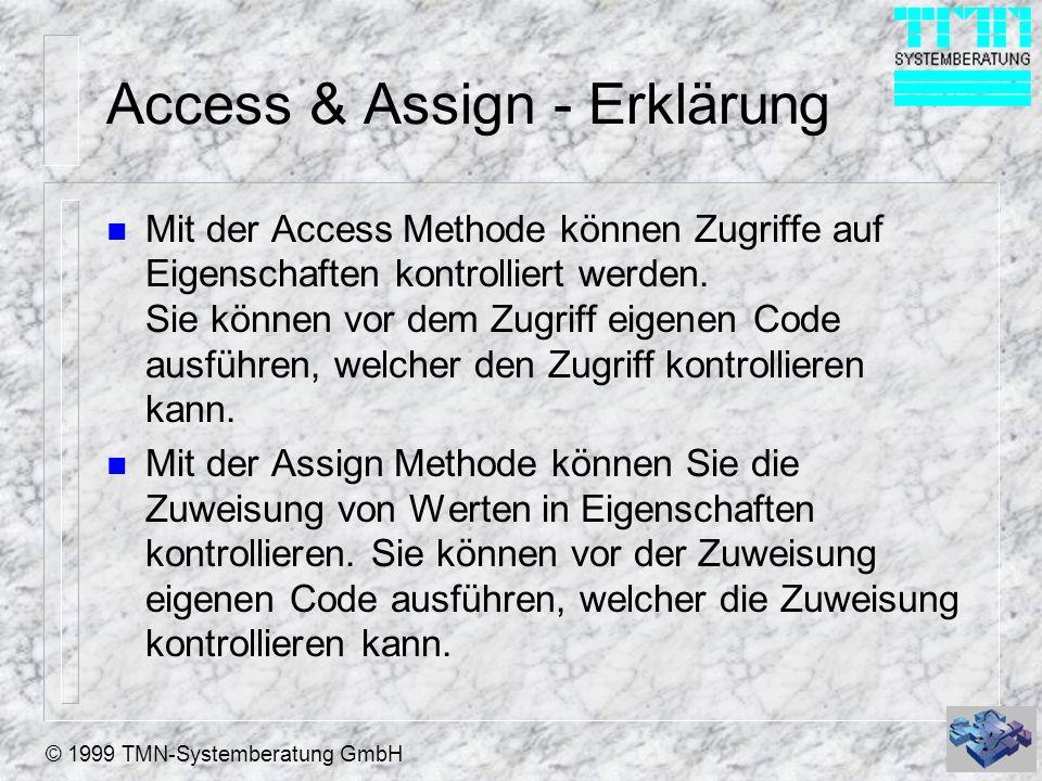 © 1999 TMN-Systemberatung GmbH Access & Assign - Erklärung n Mit der Access Methode können Zugriffe auf Eigenschaften kontrolliert werden.