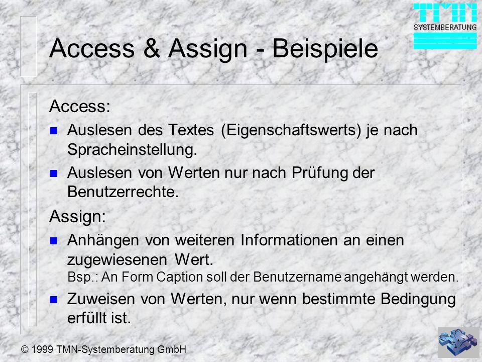 © 1999 TMN-Systemberatung GmbH Access & Assign - Erstellen (1) n Programmatisch: Zwei Suffixe, nämlich _ACCESS und _ASSIGN, wurden dem DEFINE CLASS-Befehl zugefügt, um Access- und Assign-Methoden zu erstellen.