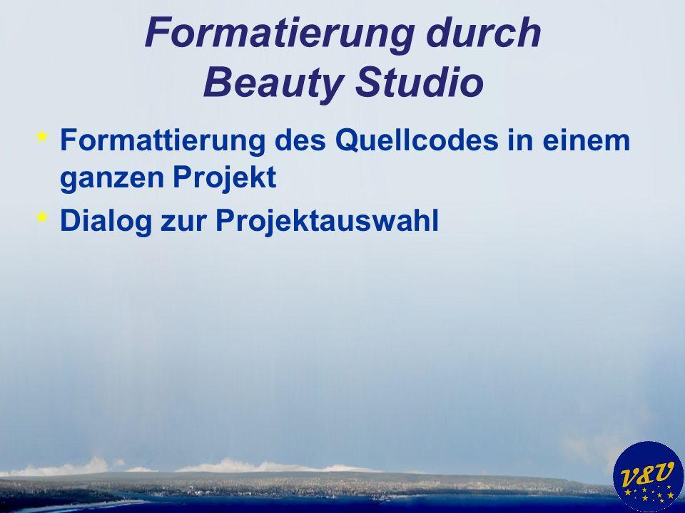 Formatierung durch Beauty Studio * Formattierung des Quellcodes in einem ganzen Projekt * Dialog zur Projektauswahl