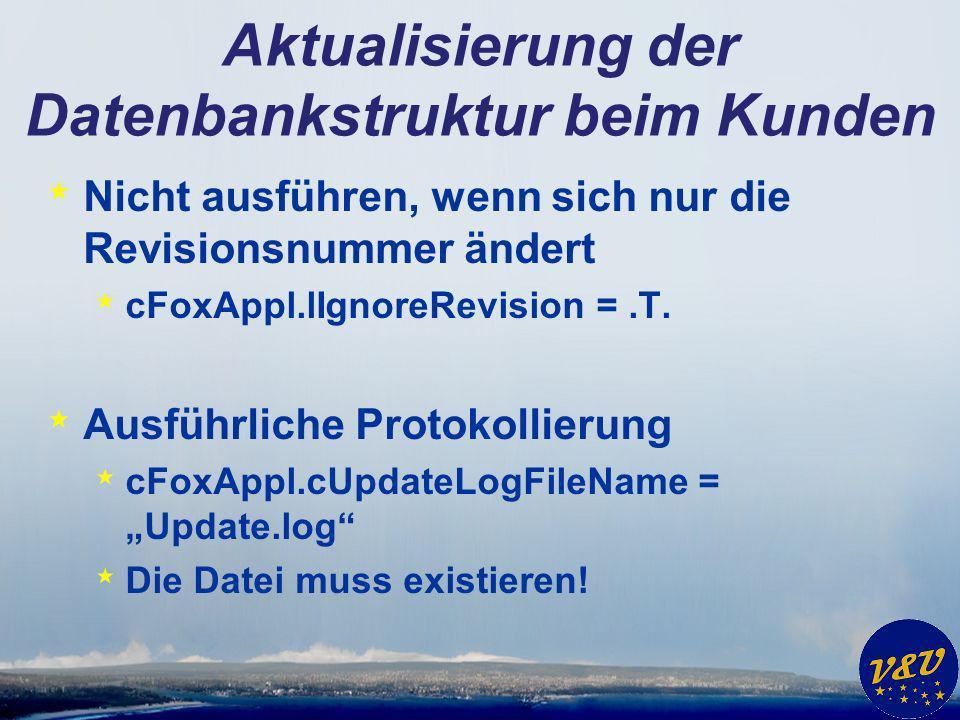 Aktualisierung der Datenbankstruktur beim Kunden * Nicht ausführen, wenn sich nur die Revisionsnummer ändert * cFoxAppl.lIgnoreRevision =.T. * Ausführ