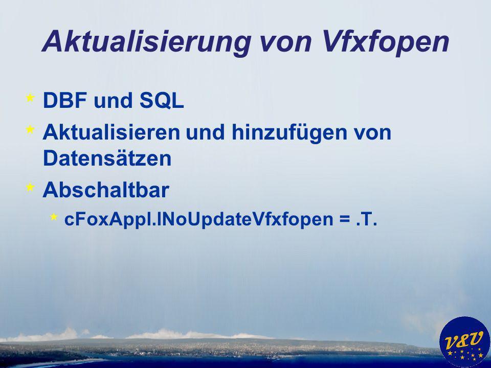 Aktualisierung von Vfxfopen * DBF und SQL * Aktualisieren und hinzufügen von Datensätzen * Abschaltbar * cFoxAppl.lNoUpdateVfxfopen =.T.