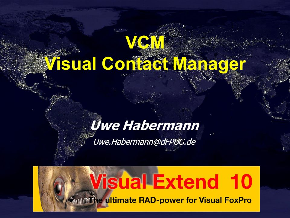 Uwe Habermann Uwe.Habermann@dFPUG.de VCM Visual Contact Manager