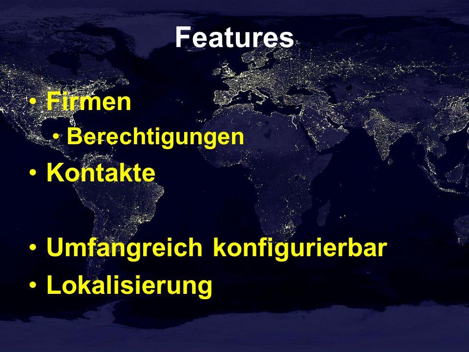 Features Firmen Berechtigungen Kontakte Umfangreich konfigurierbar Lokalisierung