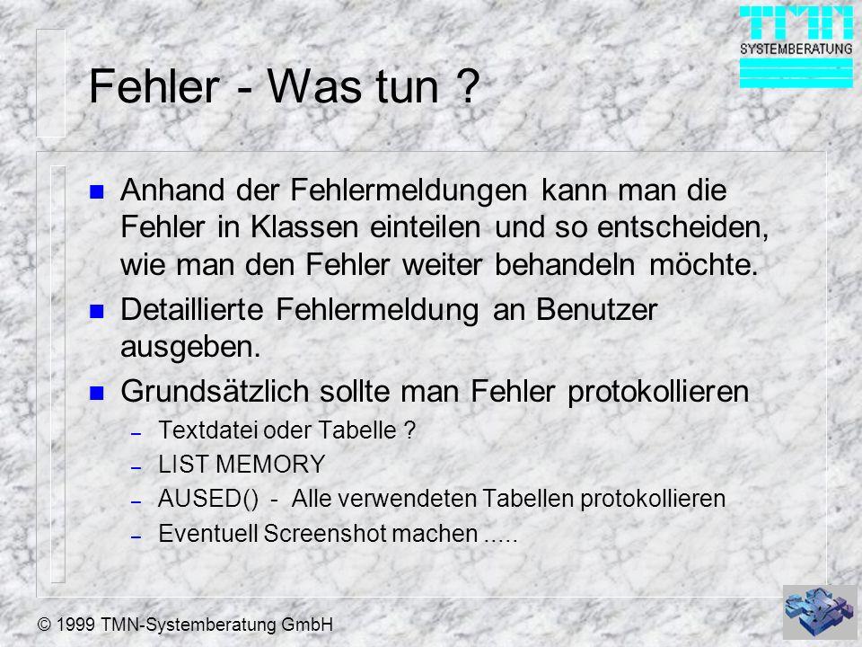 © 1999 TMN-Systemberatung GmbH Fehler - Was tun .