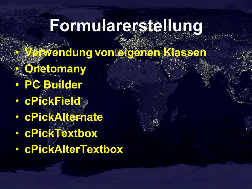 Formularerstellung Verwendung von eigenen Klassen Onetomany PC Builder cPickField cPickAlternate cPickTextbox cPickAlterTextbox