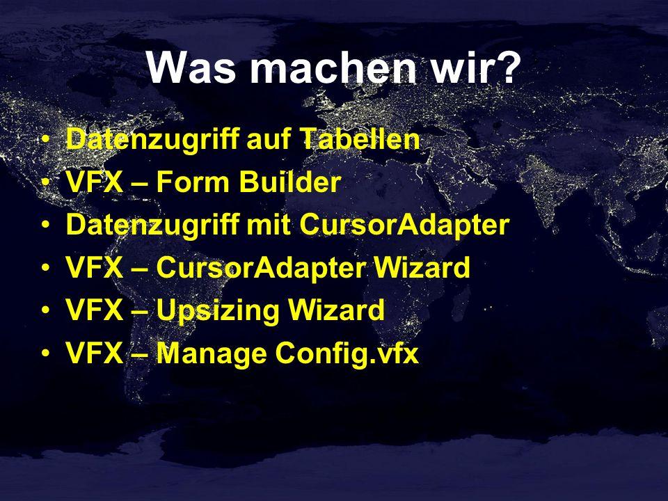 VFX – CursorAdapter Wizard Automatische Generierung von CursorAdapter-Klassen zu allen Tabellen und Ansichten einer Datenbank für VFP Datenbanken für SQL Server Auswahl der Datenquelle Auswahl der Klassen und Klassenbibliotheken Einstellungen aktualisierbarer Felder Beispiel: CAs in Appl.vcx für VSS erstellen