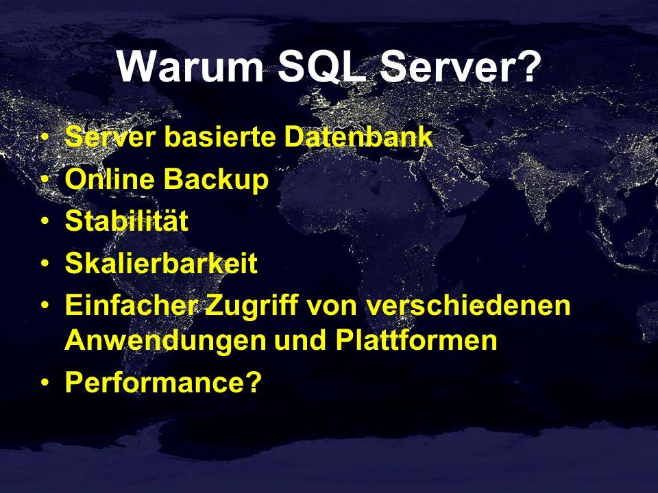 Warum SQL Server.