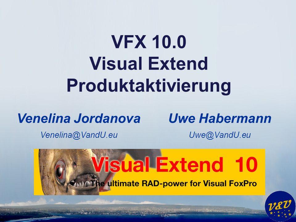 Uwe Habermann Uwe@VandU.eu VFX 10.0 Visual Extend Produktaktivierung Venelina Jordanova Venelina@VandU.eu