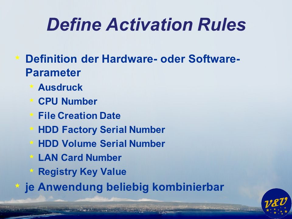 Define Activation Rules * Definition der Hardware- oder Software- Parameter * Ausdruck * CPU Number * File Creation Date * HDD Factory Serial Number *