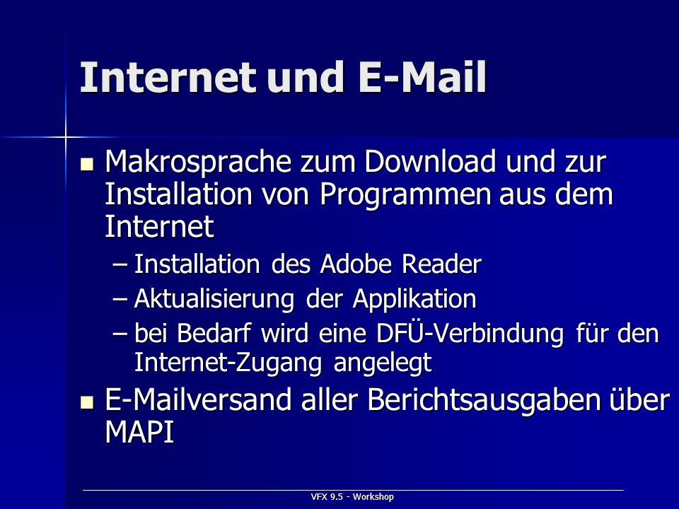 VFX 9.5 - Workshop Internet und E-Mail Makrosprache zum Download und zur Installation von Programmen aus dem Internet Makrosprache zum Download und zu
