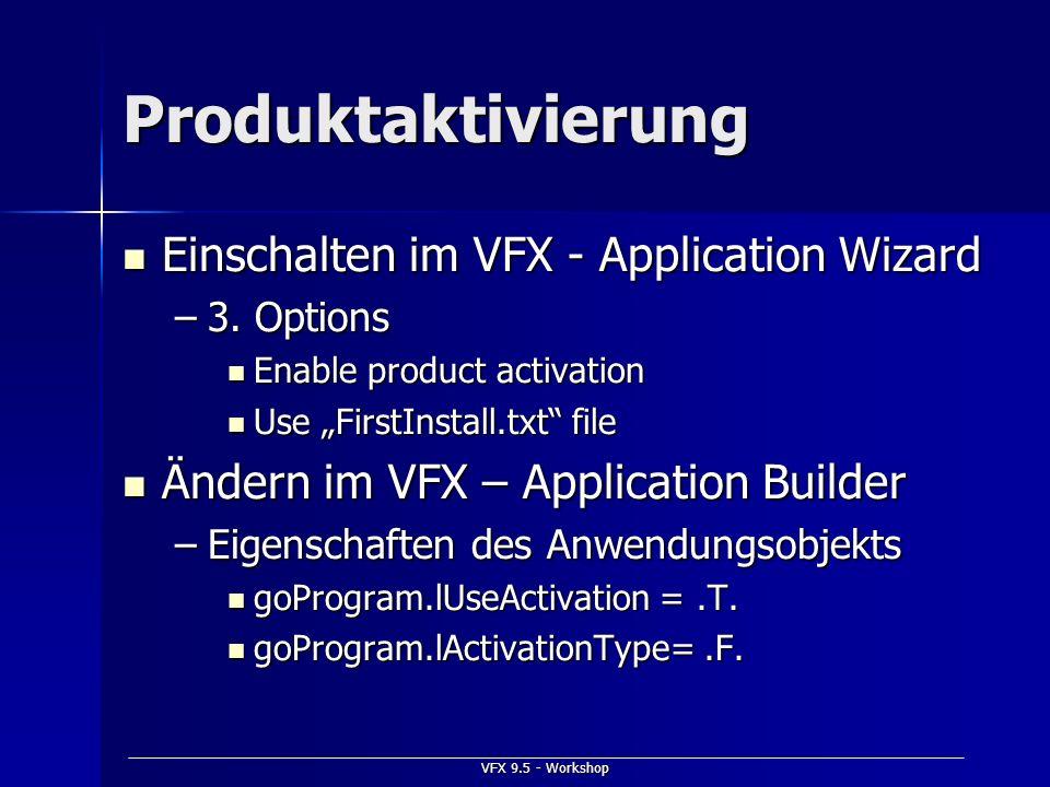 VFX 9.5 - Workshop Produktaktivierung Einschalten im VFX - Application Wizard Einschalten im VFX - Application Wizard –3. Options Enable product activ