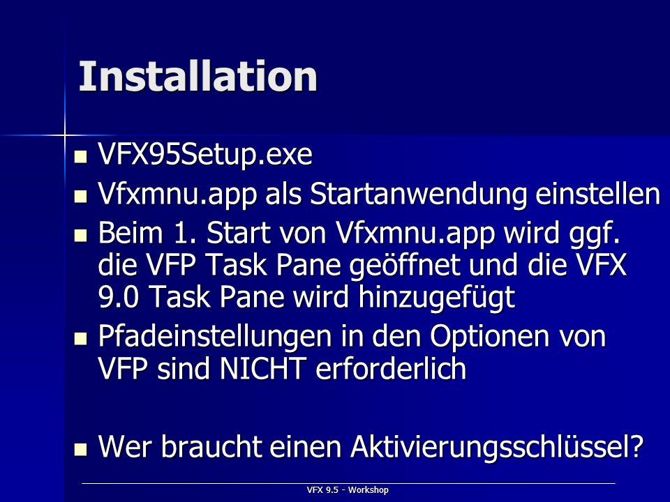 VFX 9.5 - Workshop Installation VFX95Setup.exe VFX95Setup.exe Vfxmnu.app als Startanwendung einstellen Vfxmnu.app als Startanwendung einstellen Beim 1