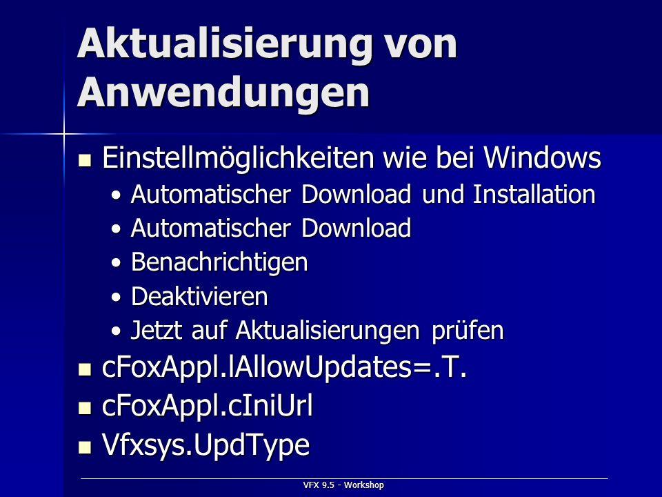 VFX 9.5 - Workshop Aktualisierung von Anwendungen Einstellmöglichkeiten wie bei Windows Einstellmöglichkeiten wie bei Windows Automatischer Download u