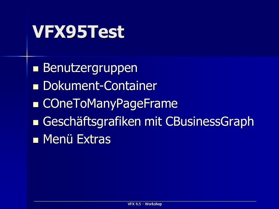 VFX95Test Benutzergruppen Benutzergruppen Dokument-Container Dokument-Container COneToManyPageFrame COneToManyPageFrame Geschäftsgrafiken mit CBusines