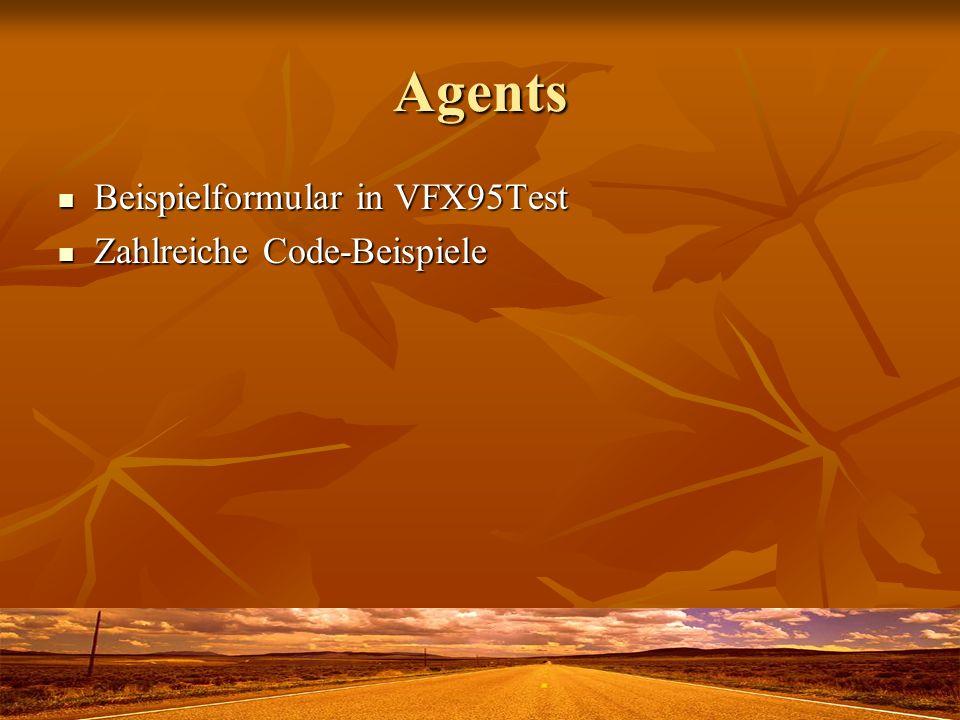 Agents Beispielformular in VFX95Test Beispielformular in VFX95Test Zahlreiche Code-Beispiele Zahlreiche Code-Beispiele