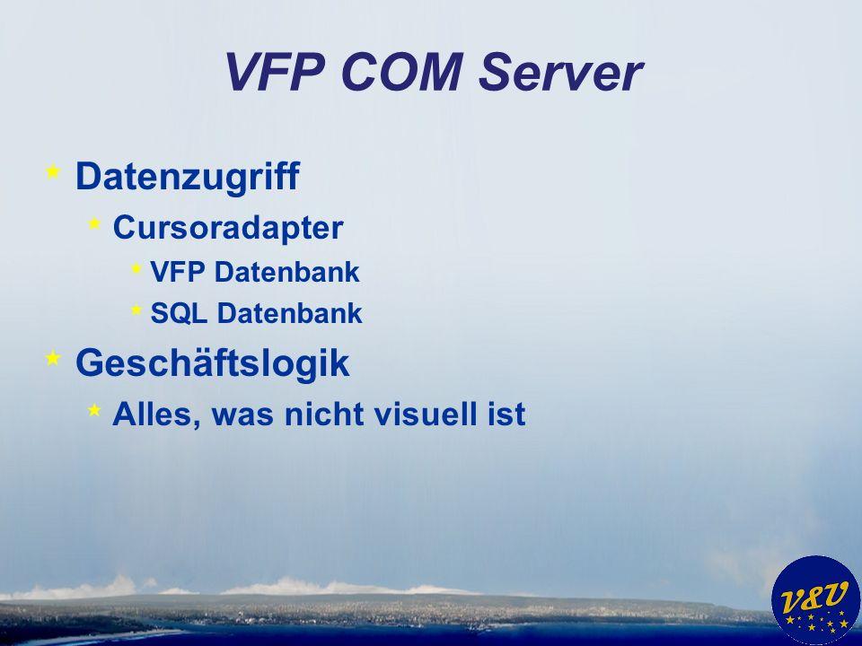 VFP COM Server auf der Server Seite verwenden * Datenzugriff mit Cursoradapter * Verwendete Datenbank konfigurierbar * Native DBC * Alle ODBC Datenquellen * Microsoft SQL Server * MySQL * Oracle * DB2 * …