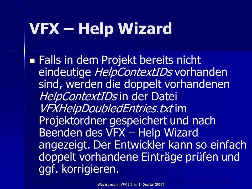 Was ist neu in VFX 9.5 im 1. Quartal 2006? Vielen Dank und viel Spaß mit VFX! Uwe Habermann